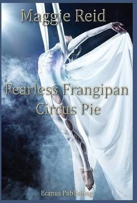 Fearless Frangipan Circus Pie (Hardback)