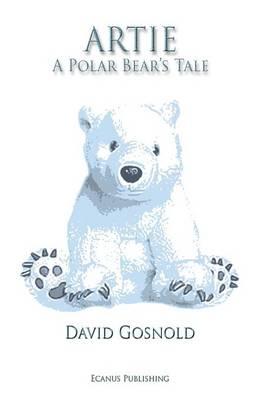 Artie. A Polar Bear's Tale (Paperback)