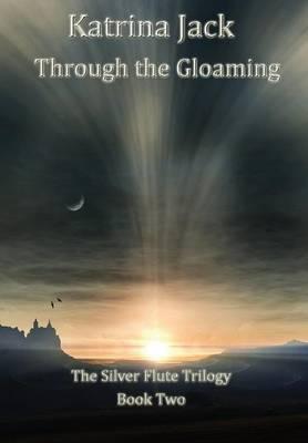 Through the Gloaming (Hardback)