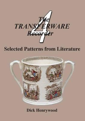 The Transferware Recorder, Number Four: Selected Patterns from Literature (Paperback)