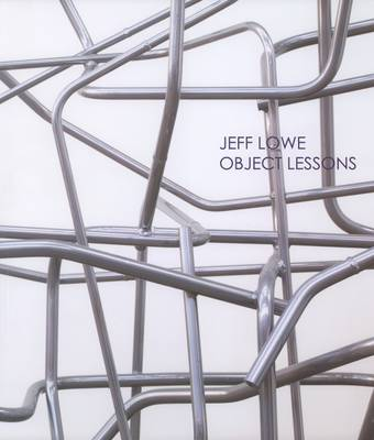 Jeff Lowe: Object Lessons (Paperback)