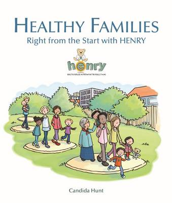 Healthy Families: Right from the Start with HENRY (Paperback)