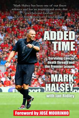 Added Time: Surviving Cancer, Death Threats and the Premier League (Paperback)