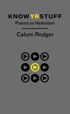 Know Yr Stuff: Poems on Hedonism