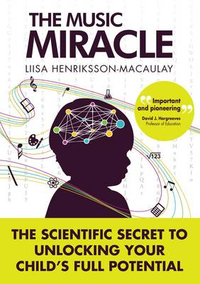 The Music Miracle: The Scientific Secret to Unlocking Your Child's Full Potential (Paperback)