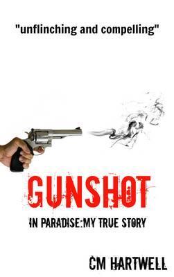 Gunshot in Paradise My True Story (Paperback)