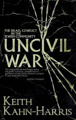 Uncivil War: The Israel Conflict in the Jewish Community (Paperback)