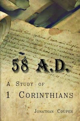 58 AD: A Study of 1 Corinthians (Paperback)