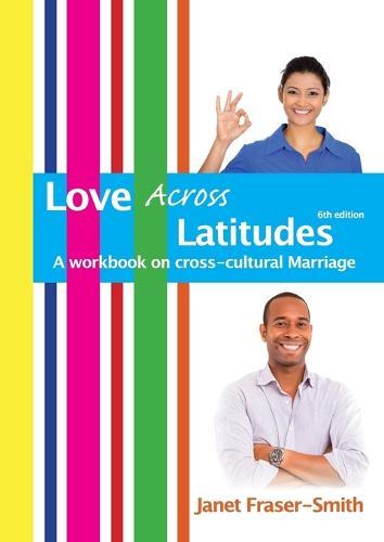 Love Across Latitudes: A Workbook on Cross-Cultural Marriage (Paperback)