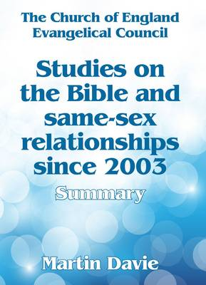 Studies on the Bible and Same-Sex Relationships Since 2003: Summary (Paperback)