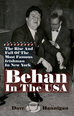 Behan in the USA: The Rise and Fall of the Most Famous Irishman in New York (Paperback)
