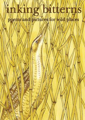 Inking Bitterns: Poems and Pictures for Wild Places (Paperback)