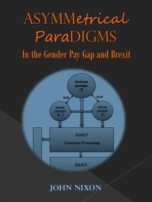 Asymmetrical Paradigms in the Gender Pay Gap and Brexit (Paperback)