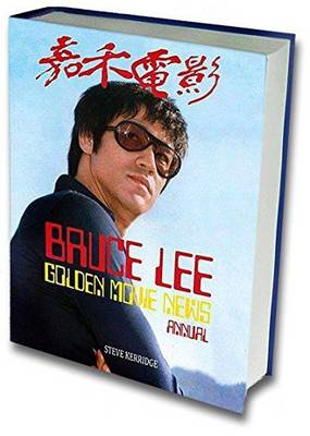 Bruce Lee: Golden Movie News Annual (Hardback)