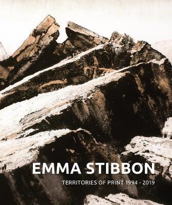 Emma Stibbon: Territories of Print 1994-2019 (Hardback)