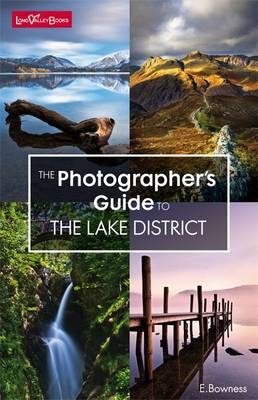 The Photographer's Guide to the Lake District (Paperback)