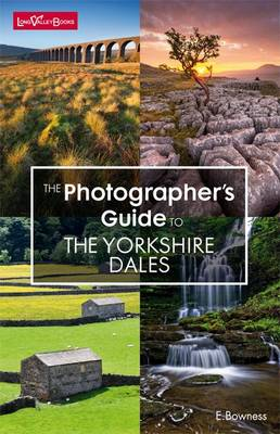 The Photographer's Guide to the Yorkshire Dales (Paperback)