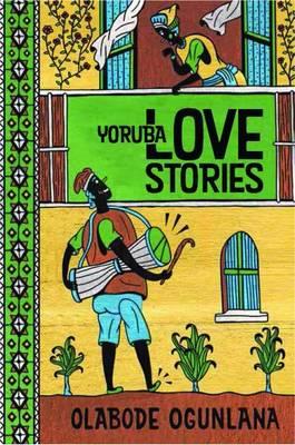 Yoruba Love Stories (Paperback)