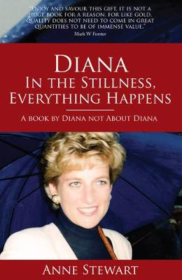 Diana: In the Stillness Everything Happens (Paperback)