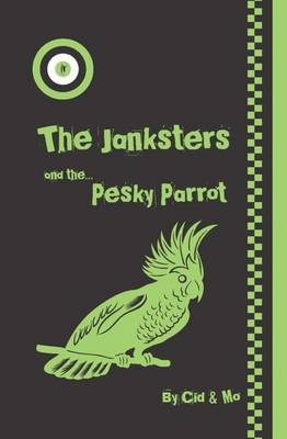 The Janksters and the Pesky Parrot (Paperback)