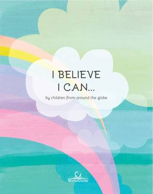 I Believe I Can...: By Children from Across the Globe (Paperback)
