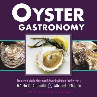 Oyster Gastronomy: From two World Gourmand Award-winning food writers (Paperback)