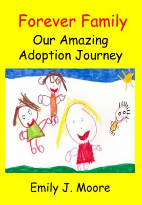 Forever Family: Our Amazing Adoption Journey (Paperback)