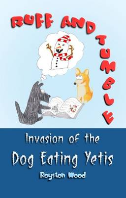 Ruff and Tumble - Invasion of the Dog Eating Yetis - Ruff and Tumble 2 (Paperback)