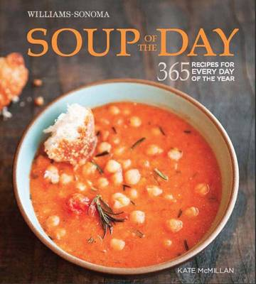 Soup of the Day: 365 Recipes for Every day of the Year (Hardback)