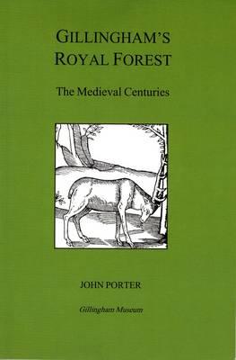 Gillingham's Royal Forest: The Medieval Centuries (Paperback)