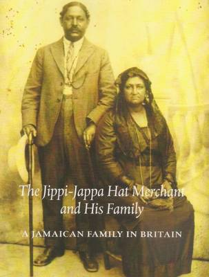The Jippi - Jappa Hat Merchant and His Family: A Jamaican Family in Britain (Paperback)