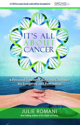 It's All About Cancer: A Personal Journey - Help and Guidance for Longevity and Prevention (Paperback)