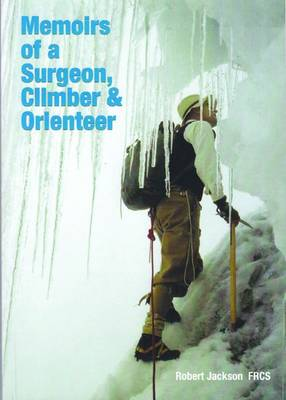 Memoirs of a Surgeon, Climber and Orienteer (Paperback)