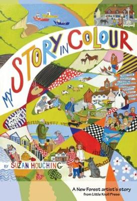 My Story in Colour: A New Forest Artist's Story (Paperback)
