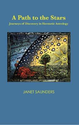A Path to the Stars: Journeys of Discovery in Hermetic Astrology (Paperback)