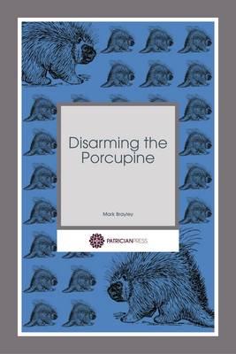 Disarming the Porcupine (Paperback)