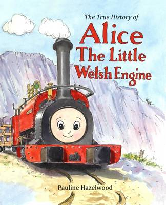 The True History of Alice the Little Welsh Engine (Paperback)
