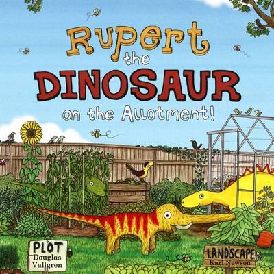 Rupert the Dinosaur on the Allotment! (Paperback)