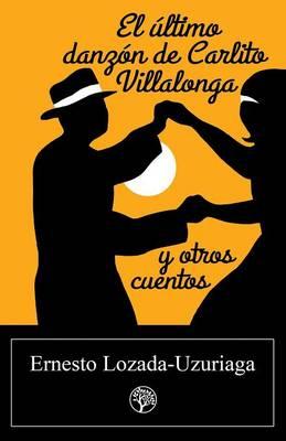 El Ultimo Danzon de Carlito Villalonga y Otros Cuentos (Paperback)
