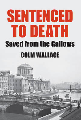 Sentenced to Death: Saved from the Gallows (Paperback)