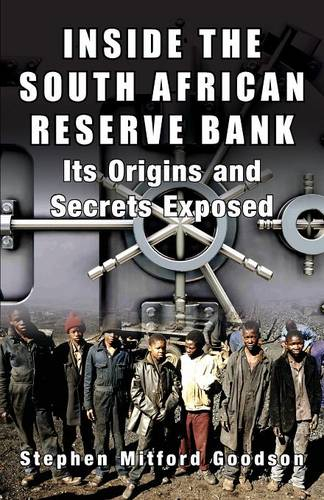 Inside the South African Reserve Bank: It's Origins and Secrets Exposed (Paperback)