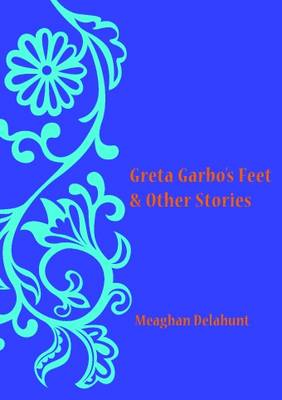 Greta Garbo's Feet & Other Stories (Hardback)