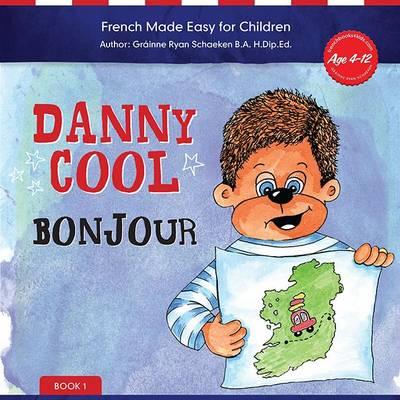 Danny Cool Bonjour - Danny Cool (Paperback)