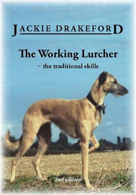 The Working Lurcher: The Traditional Skills (Paperback)