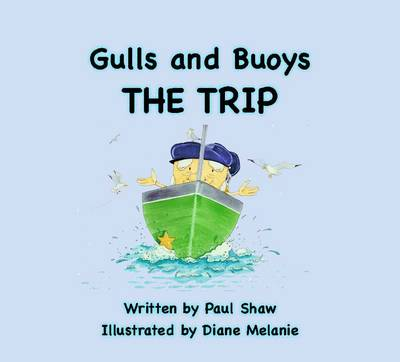 Gulls & Buoys: The Trip (Paperback)