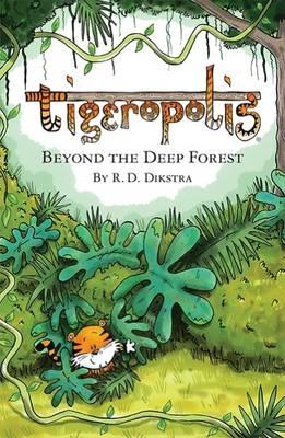 Tigeropolis: 1: Beyond the Deep Forest (Paperback)