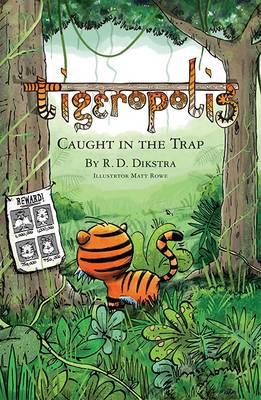 Tigeropolis - Caught in the Trap: Caught in the Trap - Tigeropolis 3 (Paperback)