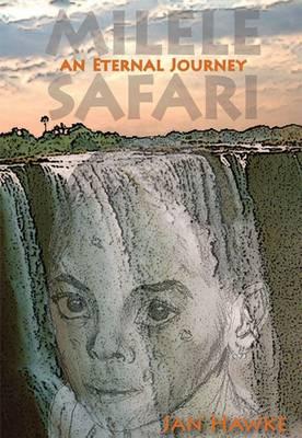 Milele Safari: An Eternal Journey (Paperback)