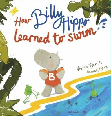 How Billy Hippo Learned To Swim (Paperback)