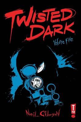 Twisted Dark Volume 5 (Paperback)